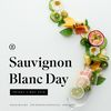 Celebrate Sauvignon Blanc Day - Friday, 4th May